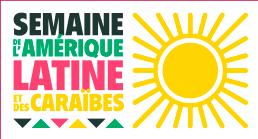Semaine de l'Amérique Latine et des Caraïbes – du 27 mai au 9 juin